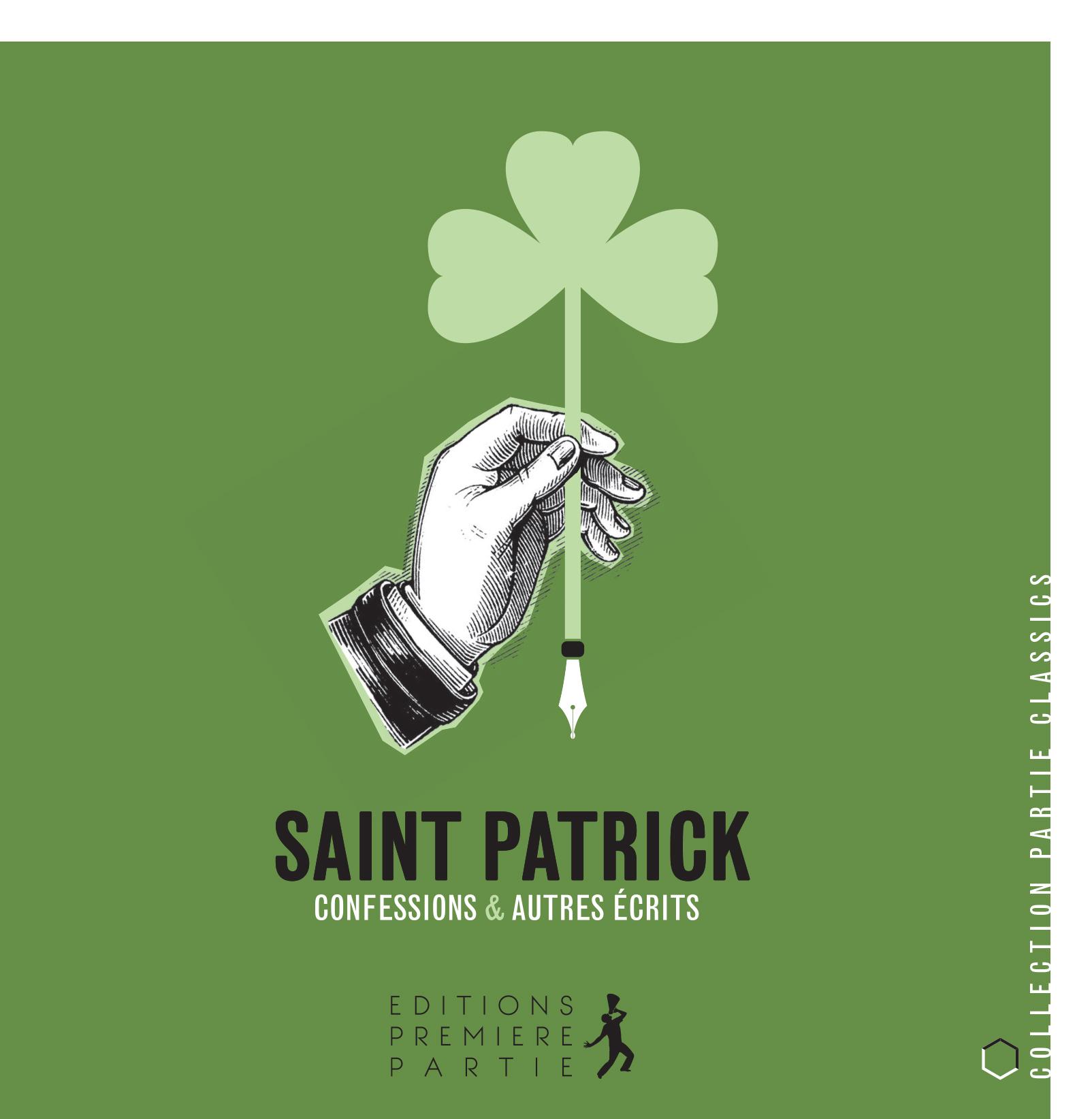 Saint Patrick Confessions et autres écrits
